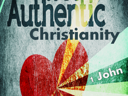 1 john 1:1-4 introduction authentic christianity